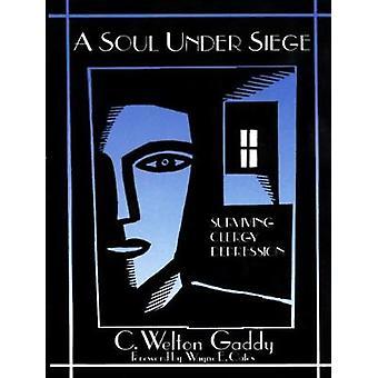 Eine Seele im Belagerungszustand überleben Klerus Depression von Gaddy & C. Welton