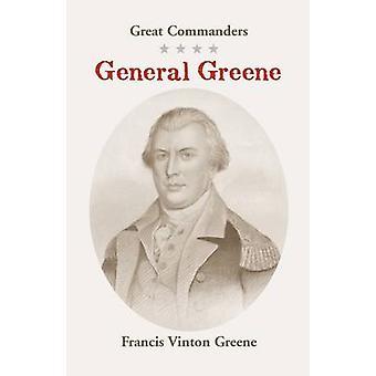 Grandes comandantes General Greene por Greene & Francis Vinton