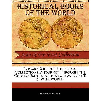 A Journey Through the Chinese Empire by R. Gis & Huc Evariste