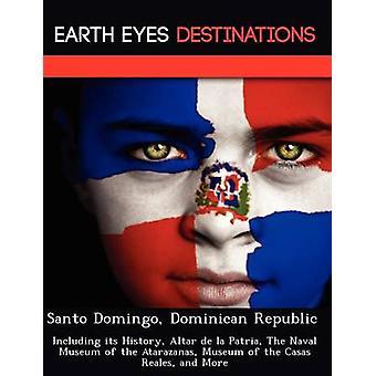 Santo Domingo Dominicaanse Republiek met inbegrip van haar geschiedenis Altar de la Patria het Marine Museum of het Museum Atarazanas van de Casas Reales en meer door nacht & Sam