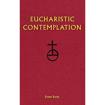 Eucharistic Contemplation by Ranly & Ernest W.