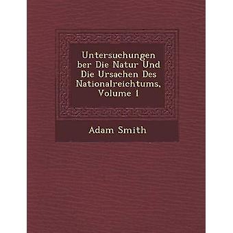 Untersuchungen ber Die Natur Und Die Ursachen Des Nationalreichtums Volume 1 por Smith & do Adam