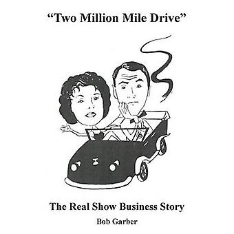 Two Million Mile Drive by Garber & Bob