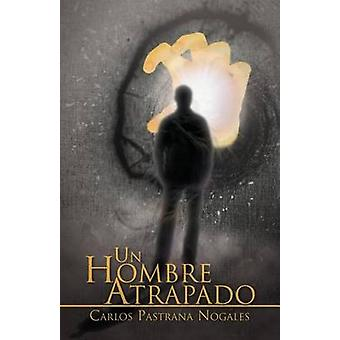 Un Hombre Atrapado by Nogales & Carlos Pastrana