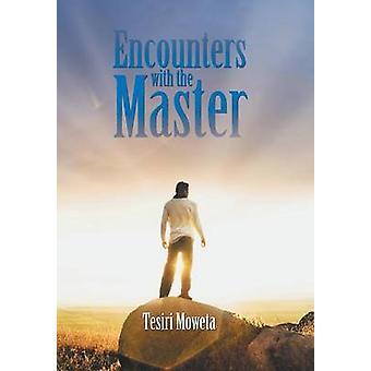 Encounters with the Master by Moweta & Tesiri