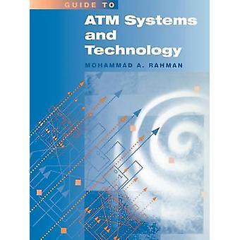 ATM Systems and Technology by Rahman & Mohammad A.