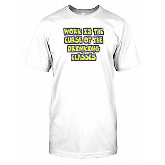 Work is the Curse of the Drinking Classes - Funny Quote Mens T Shirt