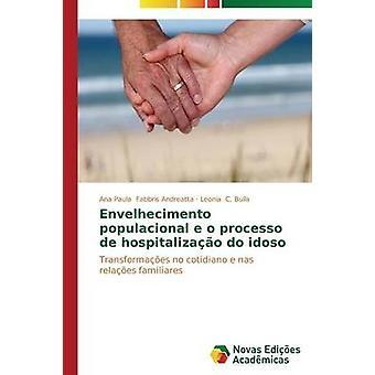 Envelhecimento populacional e o processo de hospitalizao idoso por Fabbris Andreatta Ana Paula