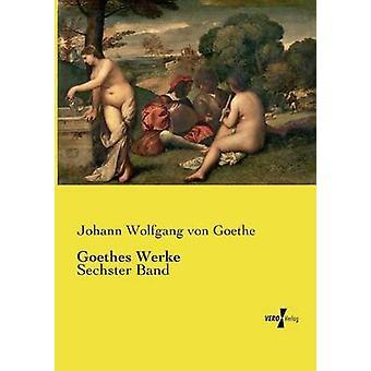 Goethes Werke by Goethe & Johann Wolfgang von