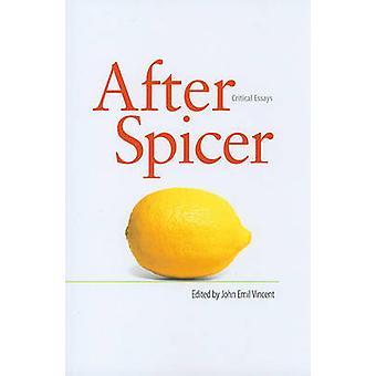 After Spicer - Critical Essays by John Emil Vincent - 9780819569424 Bo
