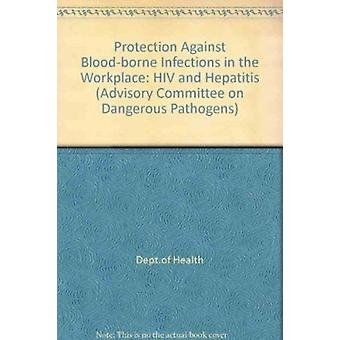 Protection Against Blood-borne Infections in the Workplace - HIV and H