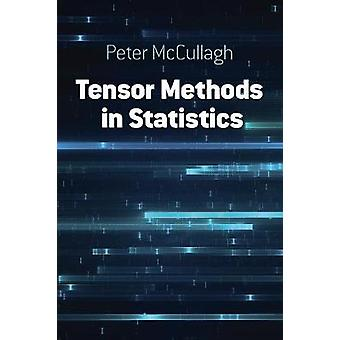 Tensor Methods in Statistics - Seco by Tensor Methods in Statistics - S