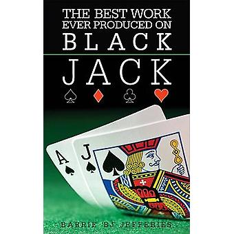 The Best Ever Work Produced on Black Jack by Barrie William Jefferies