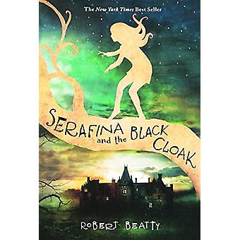 Serafina and the Black Cloak by Robert Beatty - 9780606383363 Book
