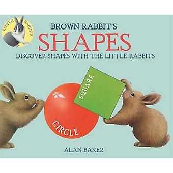 Brown Rabbit's Shapes by Alan Baker - 9780753473269 Book