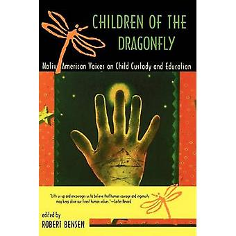 Children of the Dragonfly - Native American Voices on Child Custody an