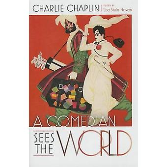 A Comedian Sees the World - Charlie Chaplin by Lisa S. Haven - 9780826