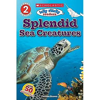 Icky Sticky läsare-Splendid Sea Creatures av Laaren Brown-9781338