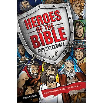 Heroes of the Bible Devotional - 90 Devotions to Help You Become a Her