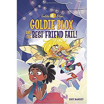 Goldie Blox and the Best Friend Fail (Goldieblox) by Stacy McAnulty -