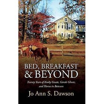 Bed - Breakfast & Beyond - Twenty Years of Kooky Guests - Gentle Ghost