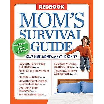 Redbook Mom's Survival Guide - Save Time - Money - and Your Sanity by