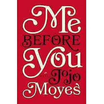 Me Before You (large type edition) by Jojo Moyes - 9781594137396 Book