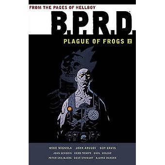 BPRD - Plague of Frogs - Volume 2 by Mike Mignola - 9781595826763 Book