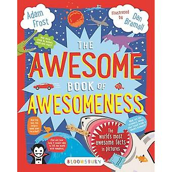 The Awesome Book of Awesomeness by Adam Frost - Dan Bramall - 9781619