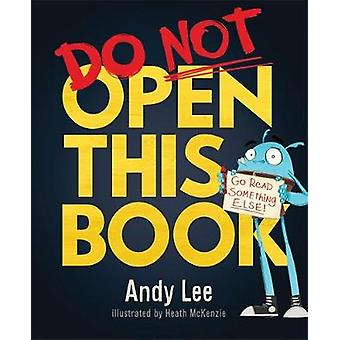 Do Not Open This Book - A ridiculously funny story for kids - big and