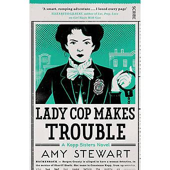 Lady Cop Makes Trouble by Amy Stewart - 9781925228731 Book