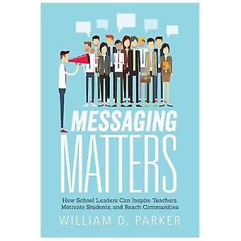 Messaging Matters - How School Leaders Can Inspire Teachers - Motivate