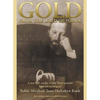 Gold from the Land of Israel - A New Light on the Weekly Torah Portion