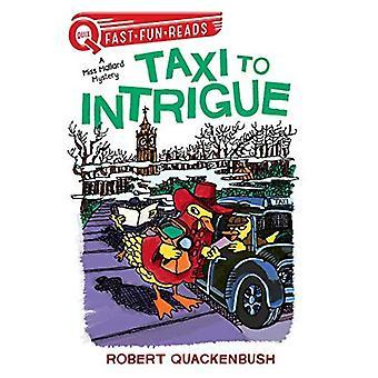 Taxi naar intrige: een Miss wilde eend mysterie (QUIX)