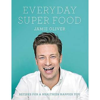 Everyday Super Food by Jamie Oliver - 9780062305640 Book