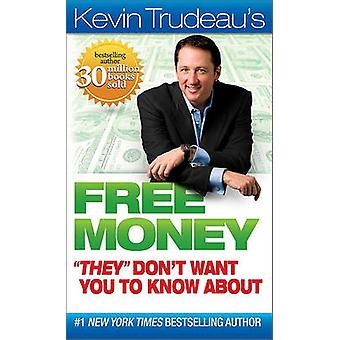 Free Money  -They - Don't Want You to Know About by Kevin Trudeau - 978
