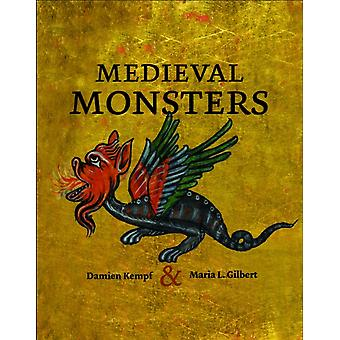 Medieval Monsters (Hardcover) by Kempf Damien Gilbert Maria L.