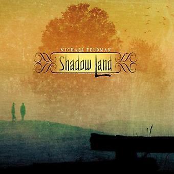 Michael Feldman - Schatten Land [CD] USA import
