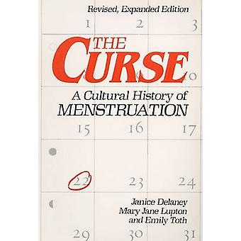 The Curse - A Cultural History of Menstruation by Janice Delaney - Mar