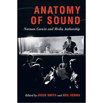Anatomy of Sound - Norman Corwin and Media Authorship by Jacob Smith -
