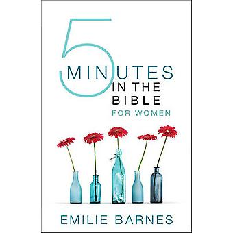 Five Minutes in the Bible for Women by Emilie Barnes - 9780736961424