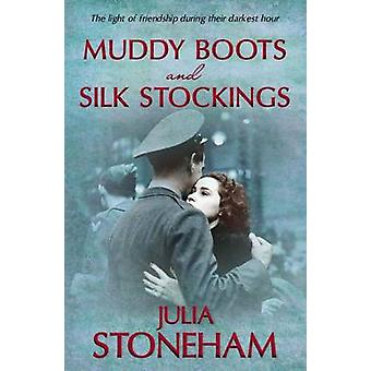 Muddy Boots and Silk Stockings by Julia Stoneham - 9780749079093 Book