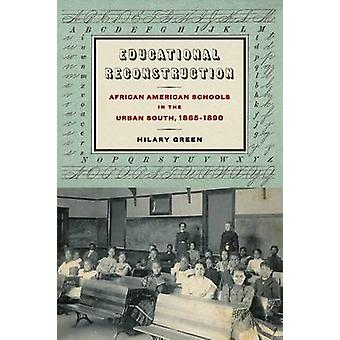 Educational Reconstruction - African American Schools in the Urban Sou
