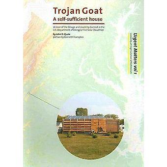 Kenneth Framp Trojan capra - una casa autosufficiente da John D. Quale-