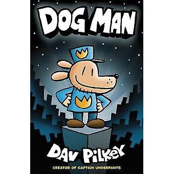 The Adventures of Dog Man - Dog Man by Dav Pilkey - 9781407140391 Book