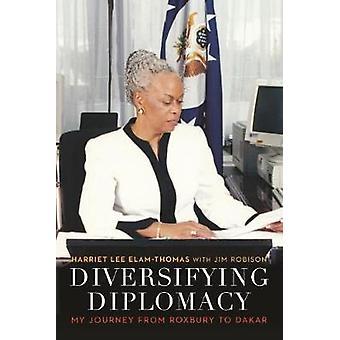 Diversifying Diplomacy - My Journey from Roxbury to Dakar by Harriet L