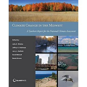 Climate Change in the Midwest by Julie A. Winkler - 9781610914291 Book