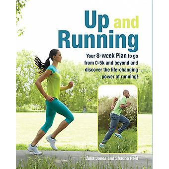 Up and Running - Your 8-Week Plan to Go from 0-5k and Beyond and Disco