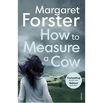 How to Measure a Cow by Margaret Forster - 9781784702304 Book