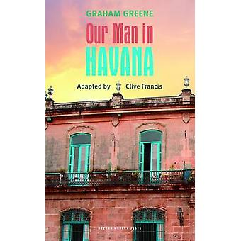 Our Man in Havana by Clive Francis - 9781840029536 Book